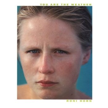 You are the Weather by Roni Horn (Book Cover)